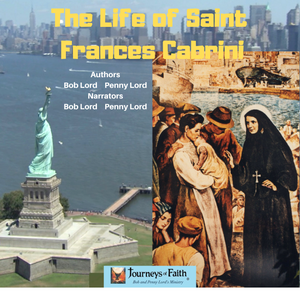 Saint Frances Cabrini Audiobook - Bob and Penny Lord