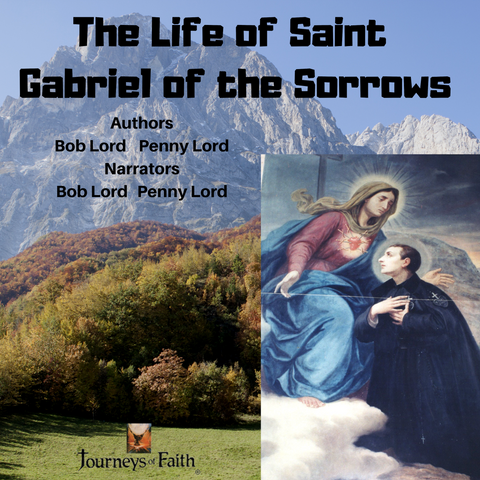 Saint Gabriel of the Sorrows Audiobook - Bob and Penny Lord
