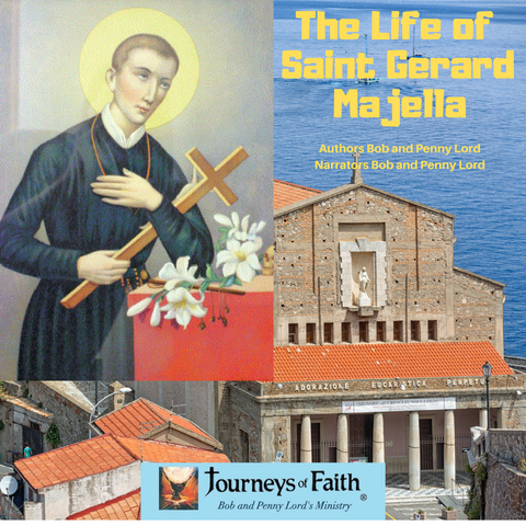 Saint Gerard Majella Audiobook - Bob and Penny Lord