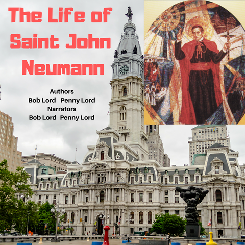Saint John Neumann Audiobook - Bob and Penny Lord