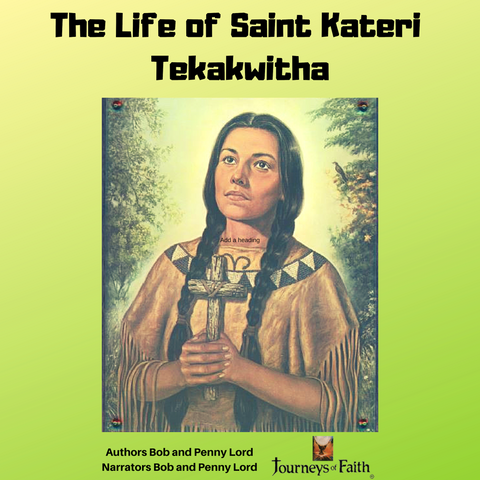 Saint Kateri Tekakwitha Audiobook - Bob and Penny Lord