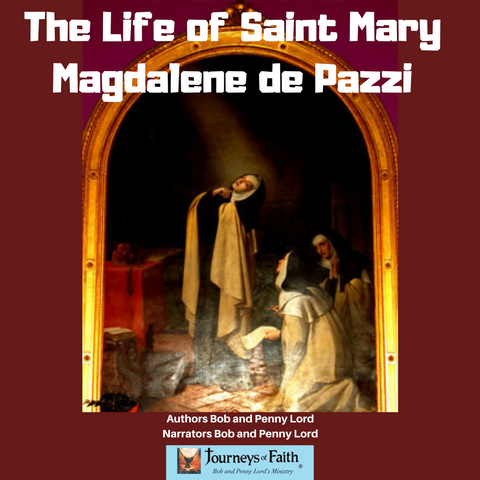 Saint Mary Magdalene de Pazzi Audiobook - Bob and Penny Lord