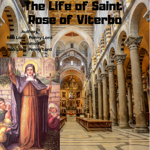 Saint Rose of Viterbo Audiobook - Bob and Penny Lord