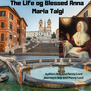 Blessed Anna Maria Taigi Audiobook Audiobook Bob and Penny Lord Ministry