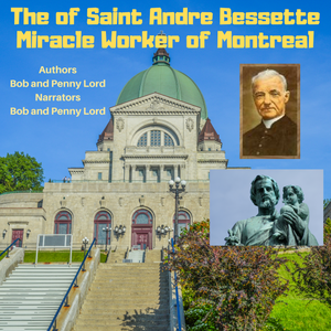 Saint Brother Andre Audiobook - Bob and Penny Lord