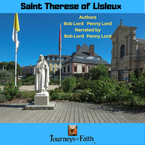 Saint Therese of Lisieux Audiobook Audiobook Bob and Penny Lord Ministry