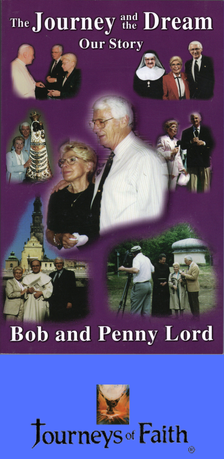 The Journey and the Dream - Our Story - Bob and Penny Lord