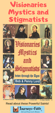 Visionaries Mystics and Stigmatists - Bob and Penny Lord