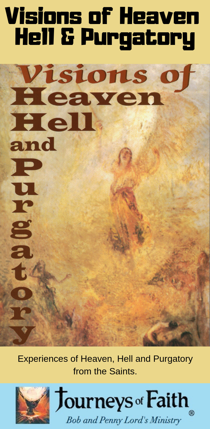 Visions of Heaven Hell and Purgatory Book - Bob and Penny Lord