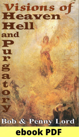 Visions of Heaven Hell and Purgatory ebook PDF - Bob and Penny Lord