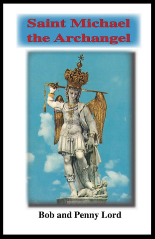 Saint Michael the Archangel Minibook - Bob and Penny Lord