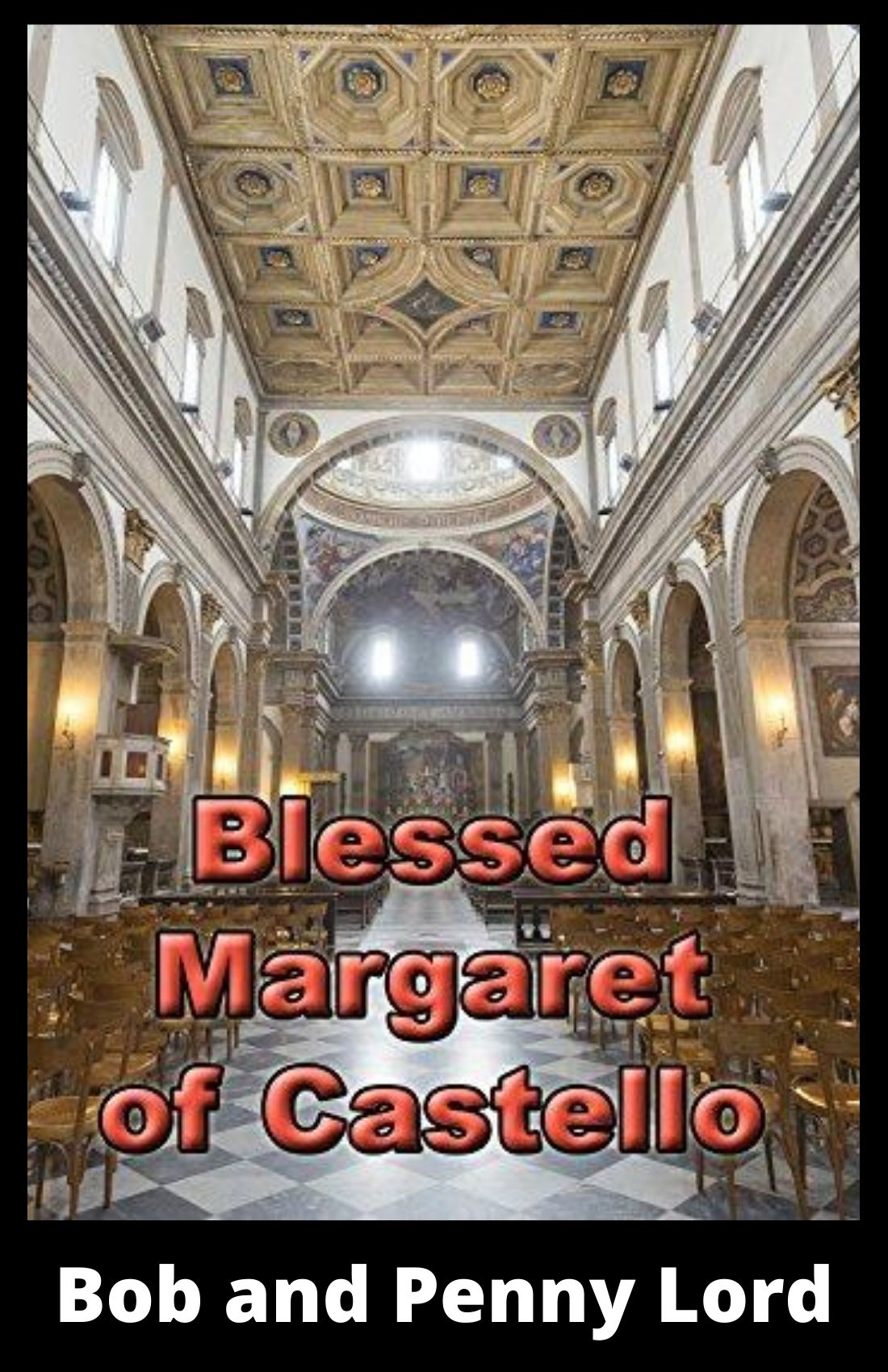 Blessed Margaret of Castello  Minibook - Bob and Penny Lord