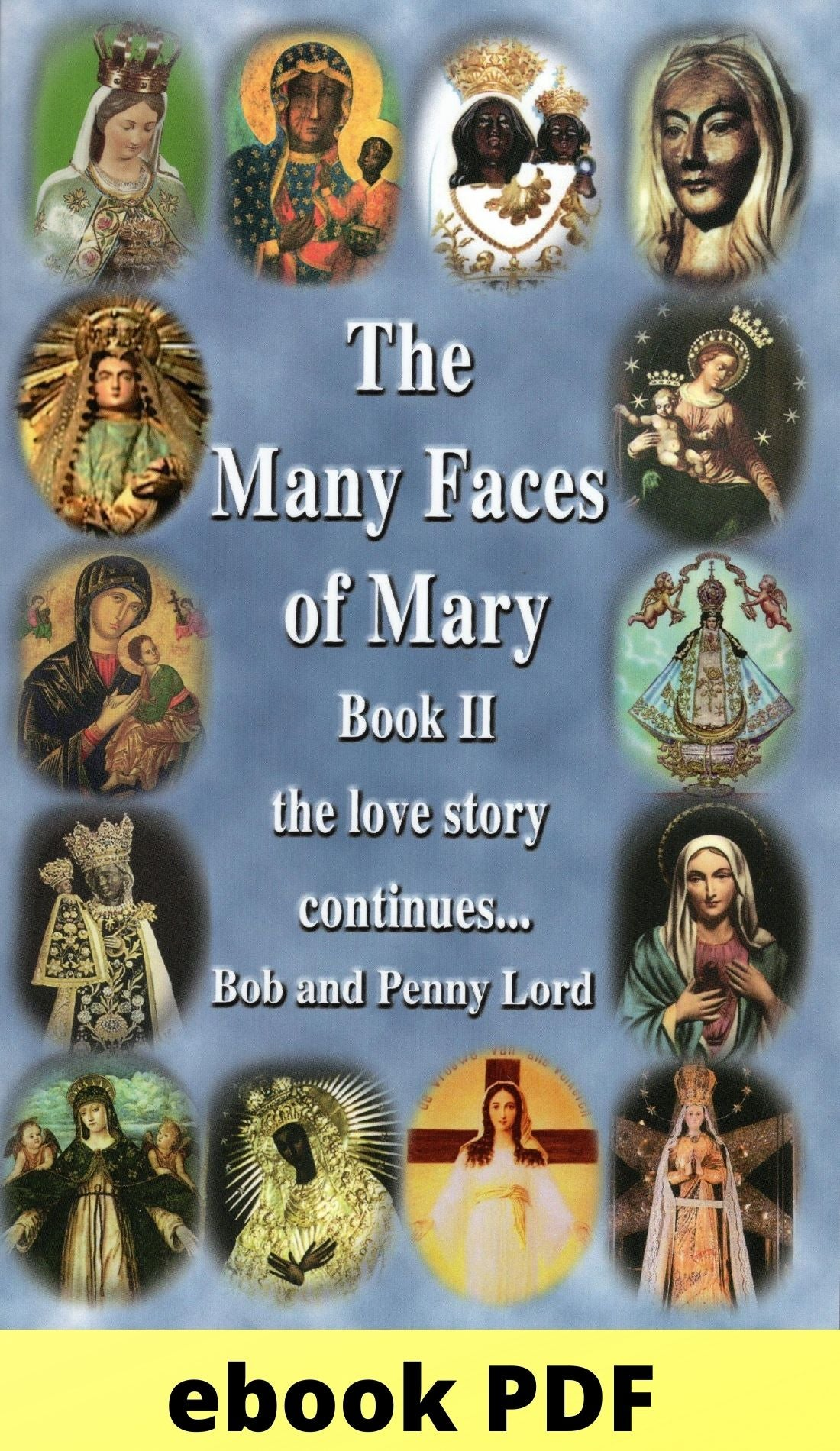 Many Faces of Mary Book 2 ebook PDF - Bob and Penny Lord