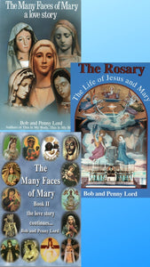 Many Faces of Mary Books 1 and 2 and The Rosary, The LIfe of Jesus and Mary  Books - Bob and Penny Lord