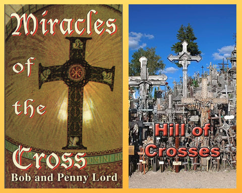 Miracles of the Cross Book and Companion Hill of Crosses DVD - Bob and Penny Lord