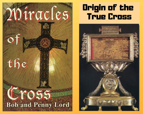 Miracles of the Cross Book and Companion Origin of True Cross DVD - Bob and Penny Lord