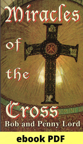 Miracles of the Cross ebook PDF - Bob and Penny Lord