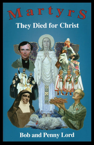 Martyrs They Died for Christ  Book - Bob and Penny Lord