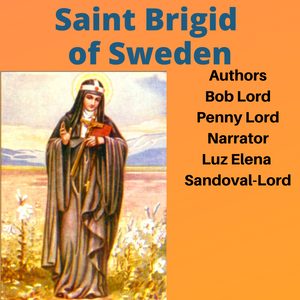 Saint Brigid of Sweden Audiobook - Bob and Penny Lord