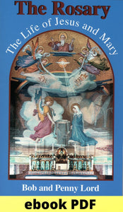The Rosary the Life of Jesus and Mary ebook PDF - Bob and Penny Lord