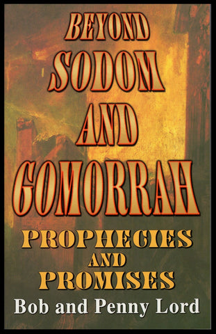 Beyond Sodom and Gomorrah  Book - Bob and Penny Lord