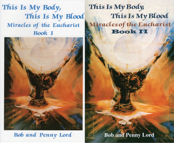Miracles of the Eucharist Books I and II Special Offer - Bob and Penny Lord