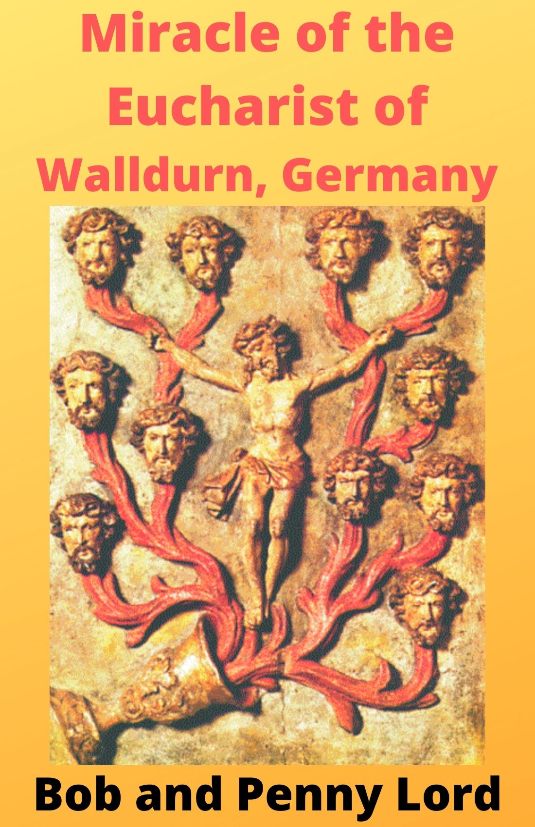 Miracle of the Eucharist of Walldurn, Germany  DVD - Bob and Penny Lord