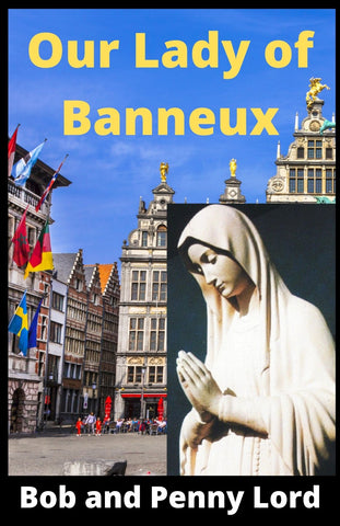 Our Lady of Banneux DVD - Bob and Penny Lord