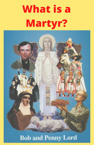 What is a Martyr? DVD - Bob and Penny Lord