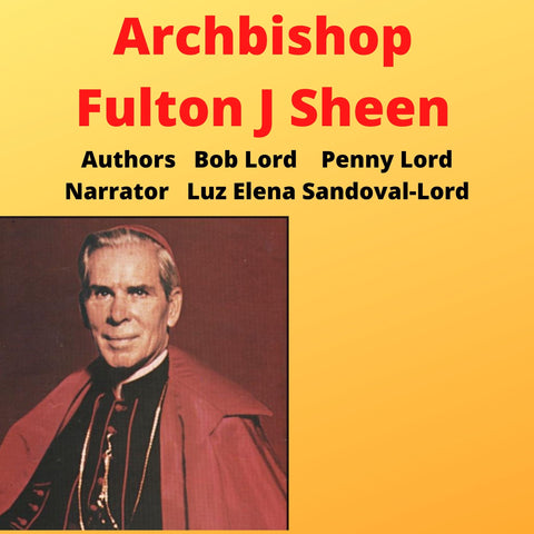 Archbishop Fulton J Sheen Audiobook - Bob and Penny Lord