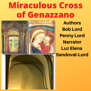 Miraculous Cross of Genazzano Audiobook - Bob and Penny Lord