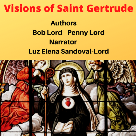 Visions of Saint Gertrude the Great Audiobook Audiobook Bob and Penny Lord Ministry