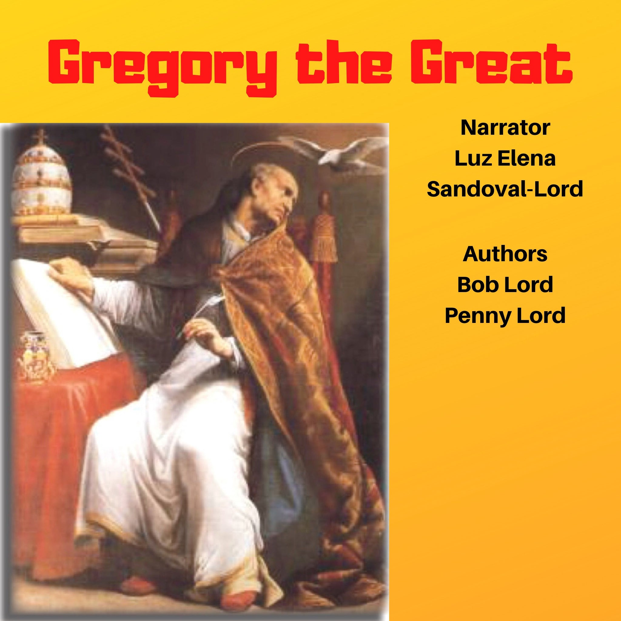 Pope Gregory the Great Audiobook - Bob and Penny Lord