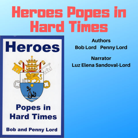 Heroes Popes in Hard Times Audiobook - Bob and Penny Lord