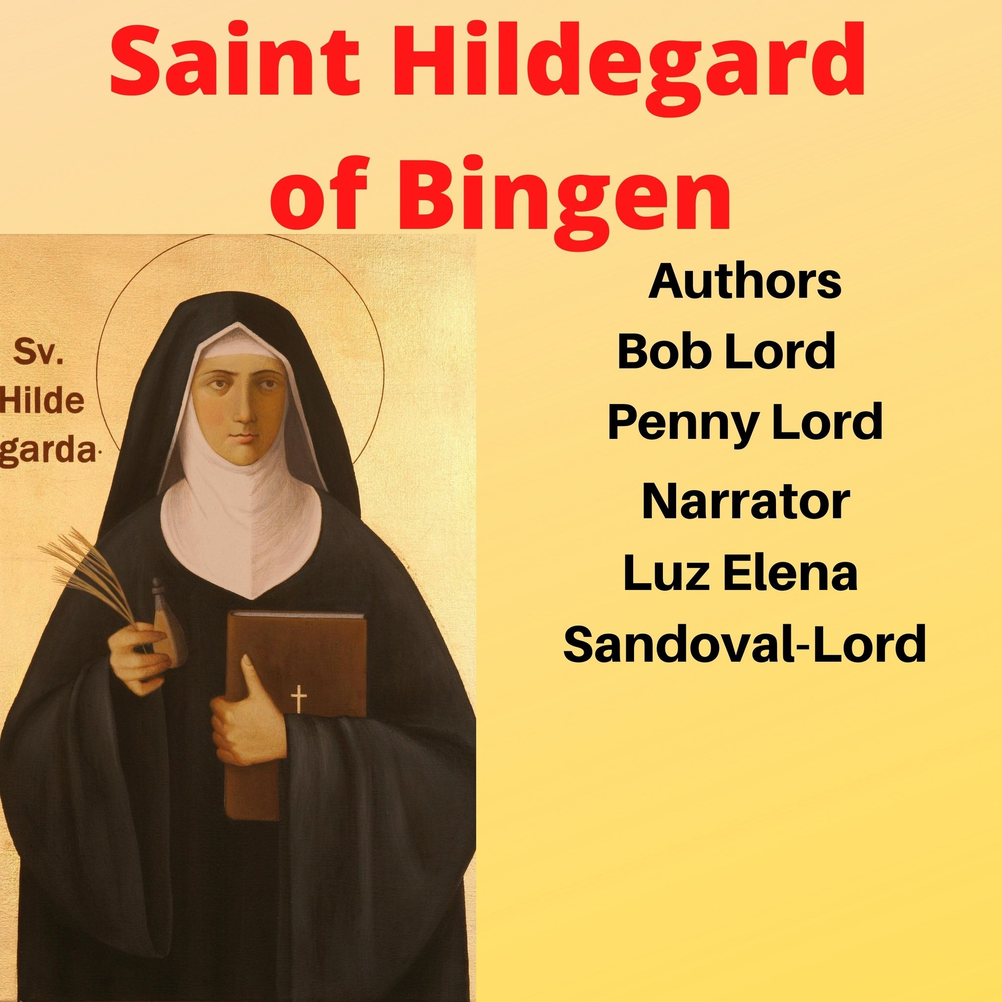 Saint Hildegard of Bingen Audiobook Audiobook Bob and Penny Lord Ministry