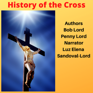 History of the Cross Audiobook - Bob and Penny Lord
