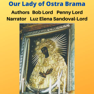 Our Lady of Ostra Brama Audiobook - Bob and Penny Lord