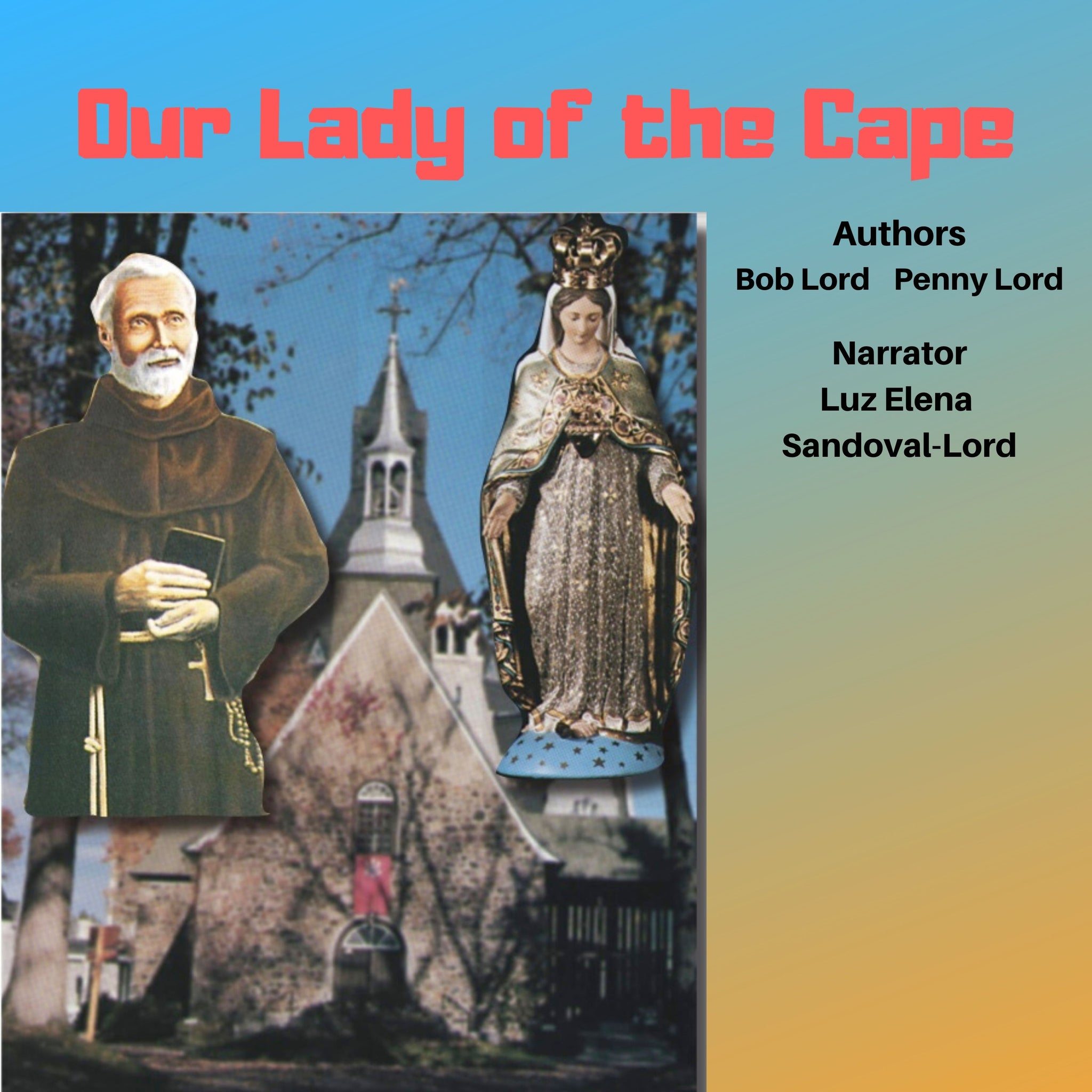 Blessed Frederic and Our Lady of the Cape Audiobook Audiobook Bob and Penny Lord