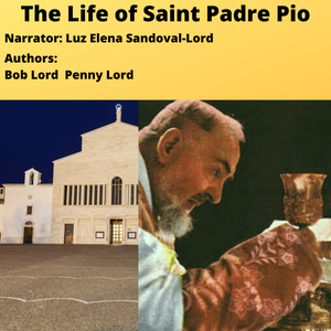 Saint Padre Pio Audiobook - Bob and Penny Lord