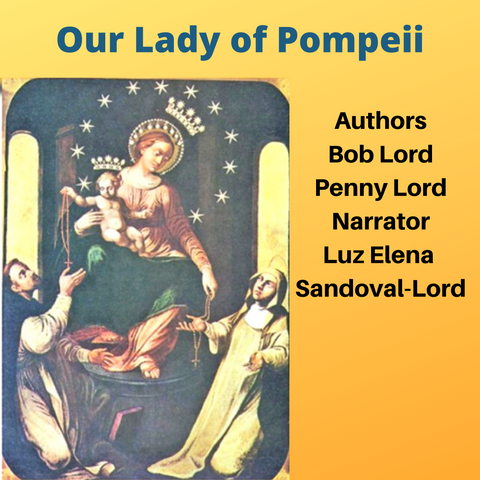 Our Lady of Pompeii Audiobook - Bob and Penny Lord