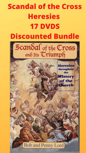Scandal of the Cross - Heresies 17 DVDS Discounted Bundle - Bob and Penny Lord