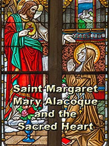 Saint Mary Margaret of Alacoque Minibook Minibook Bob and Penny Lord
