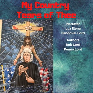 My Country Tears of Thee Audiobook - Bob and Penny Lord