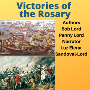 Victories of the Rosary Audiobook - Bob and Penny Lord