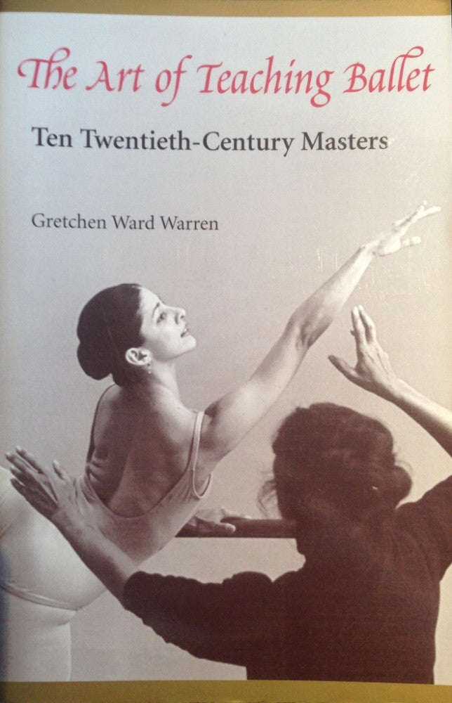 The Art of Teaching Ballet by Gretchen Ward - Just Ballet