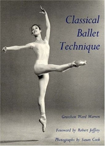 Classical Ballet Technique by Gretchen Ward - Just Ballet