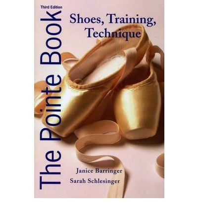 The Pointe Shoe Book by Janice Barringer 3rd Edition - Just Ballet