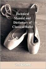 Technical Manual and Dictionary of Classical Ballet - Just Ballet