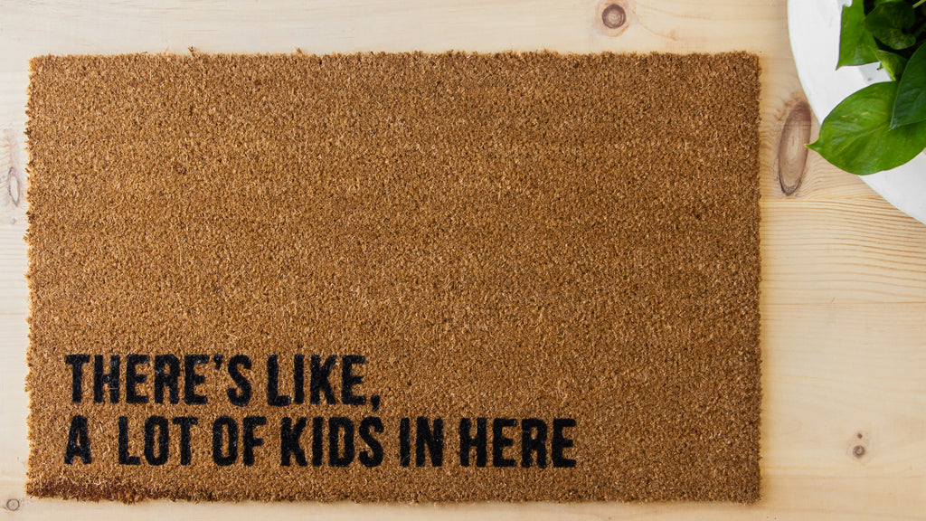 There's Like A Lot Of Kids In Here Doormat
