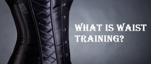 What is Waist Training?
